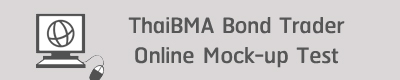 ThaiBMA Bond Trader Online Mock-up Test